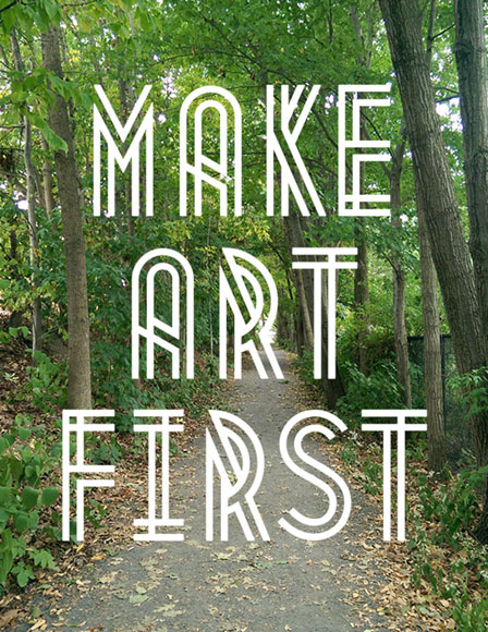Make Art First by Sue Jenkins